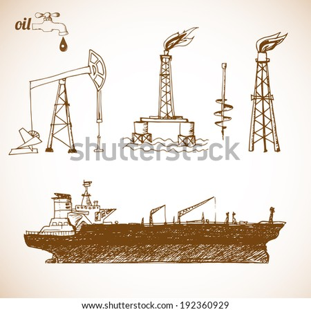 Sketches of oil rigs, offshore drilling platform and oil tanker ship in vintage style. Vector illustration. - stock vector