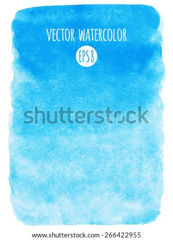 Sky blue watercolor vector abstract background. Gradient fill. Hand drawn texture. Piece of heaven. Rough edges.   - stock vector