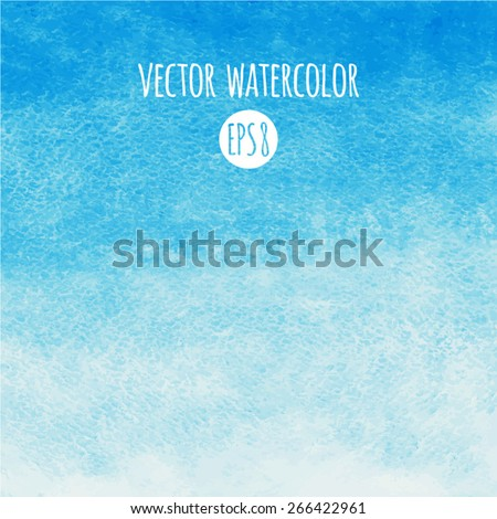 Sky blue watercolor vector background. Gradient fill. Hand drawn texture. Piece of heaven. - stock vector