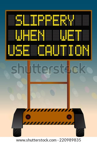 slippery when wet use caution, electronic highway bulletin board - stock vector