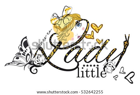 Slogan vector t-shirt illustration for little lady.