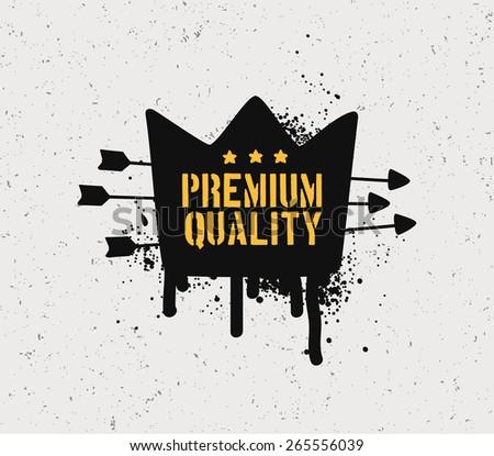 Sloppy grungy premium quality. - stock vector