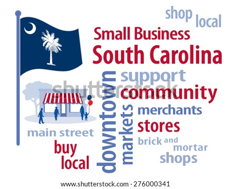 Small Business South Carolina, shop at local, community, neighborhood stores and markets. White and blue Palmetto State flag of the United States of America, word cloud illustration. EPS8 compatible. - stock vector