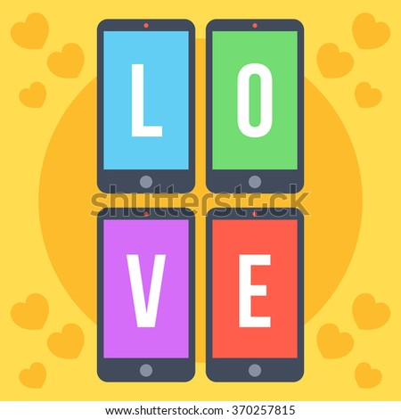 Smartphones with colorful screens and letters love flat illustration. Technology addiction, texting addiction. Flat design for web banners, websites, printed materials. Creative vector illustration