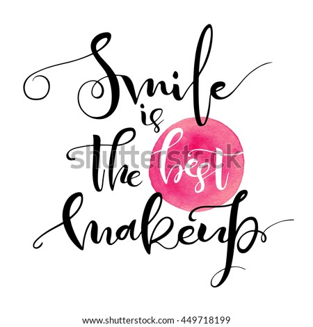 Smile is the best makeup. Inspirational quote handwritten with black ink and brush on pink watercolor stain, custom lettering for posters, t-shirts and cards. Vector calligraphy isolated on white  - stock vector