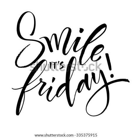 Smile It's Friday hand written calligraphy. Brush painted letters, rough contour. Vector illustration. - stock vector