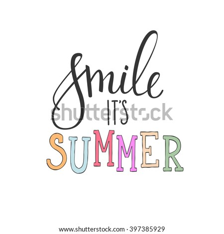 Smile its summer typography element. Hand written calligraphy style summer postcard. Cute simple vector brush calligraphy.