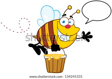 Smiling Bee Flying With A Honey Bucket And Speech Bubble - stock vector