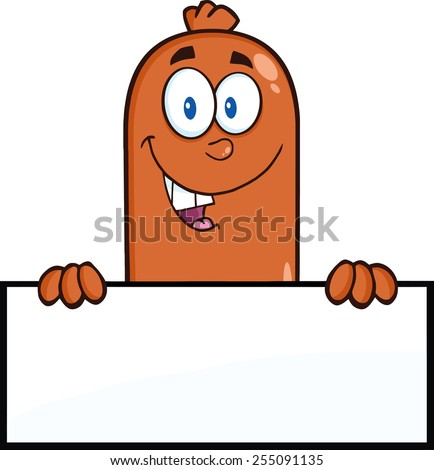Smiling Sausage Cartoon Character Over A Blank Sign. Vector Illustration Isolated On White - stock vector