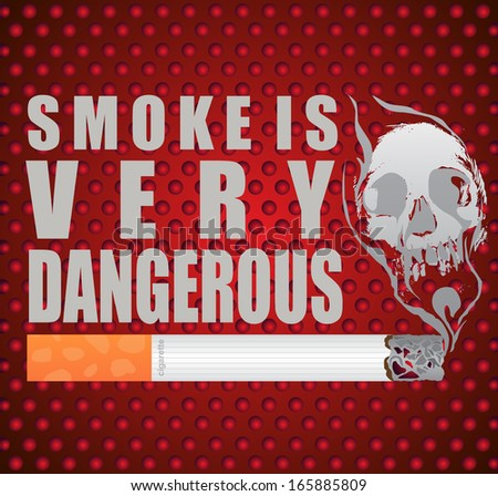 SMOKE IS DANGEROUS - stock vector