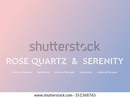 Smooth gradient of 2016 trendy color. Rose quartz and serenity vector design - stock vector