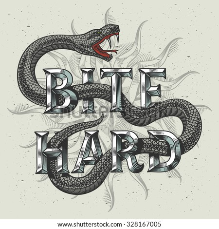 """Snake graphic illustration with engraved slogan """"Bite hard"""". On light dusty background. - stock vector"""