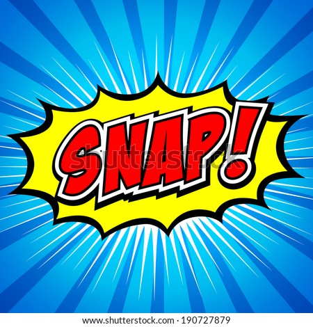 Snap! Comic Speech Bubble, Cartoon.  - stock vector