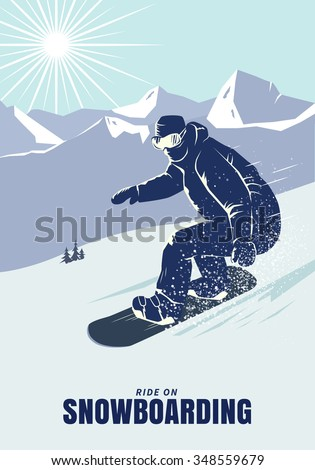 Snowboarder on the mountain slope. Snowboard poster vector illustration.  - stock vector