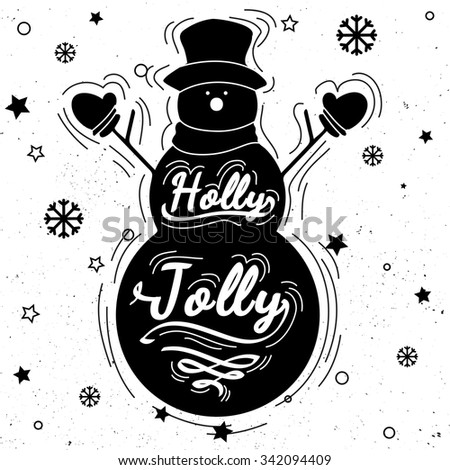 Snowman silhouette with calligraphy, lettering, hand written. Holly Jolly quote. Design element for congratulation cards, banners and posters on dirty paper - stock vector