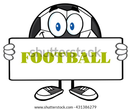 Soccer Ball Cartoon Mascot Character Holding A Sign. Vector Illustration With Text Football Isolated On White Background - stock vector