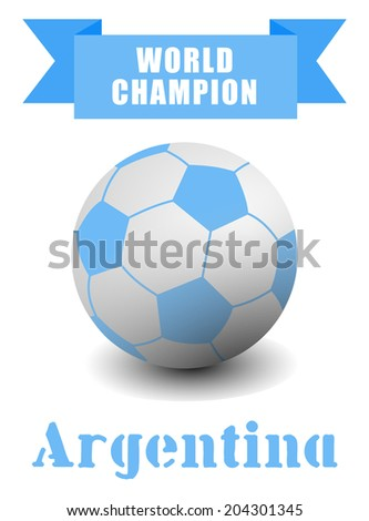 Soccer ball in blue and white color. above is a sign that says the Argentina world champion. vector art image illustration, isolated on white background - stock vector