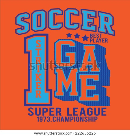 soccer  game typography, t-shirt typography sport  - stock vector