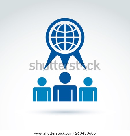 Society talking about ecology and blue earth, vector conceptual unusual symbol for your design. - stock vector
