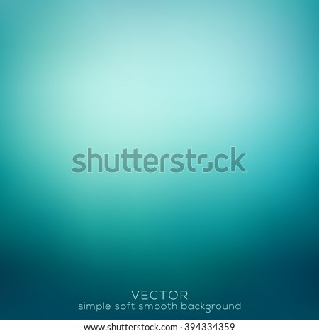 Soft and smooth abstract elegant, gradient mesh background. Vector illustration, turquoise color tone.