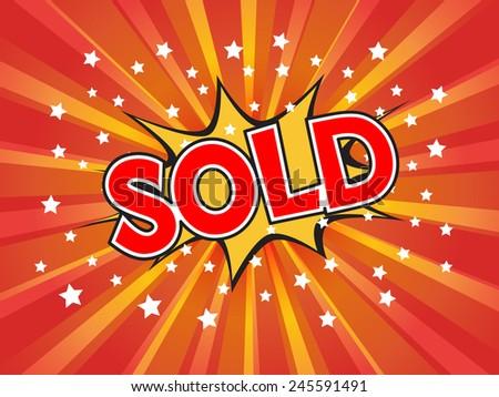 Sold, wording in comic speech bubble on burst background, EPS10 Vector Illustration - stock vector