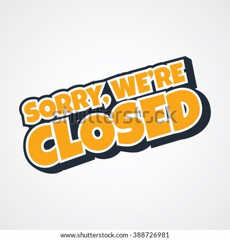 sorry we are closed - stock vector