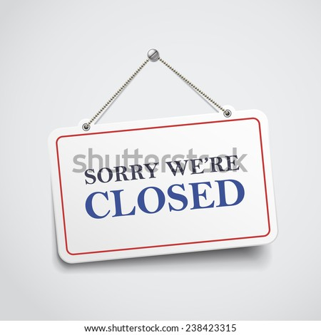 sorry we are closed hanging sign isolated on white wall  - stock vector