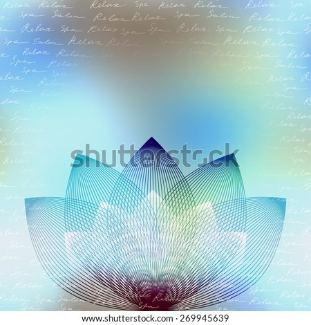 Spa backgrounds with inscriptions of Spa and Relax on blurred background and lotus. Blur background with mandala may be used as seamless pattern. - stock vector