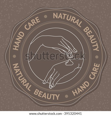 SPA theme vector illustration with hands and text Hand Care Natural Beauty. Badge template. - stock vector