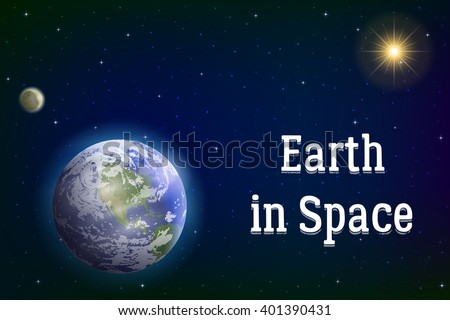 Space Background with Realistic Planet Mother Earth, Moon, Sun and Stars. Elements of this Image Furnished by NASA. Eps10, Contains Transparencies. Vector - stock vector