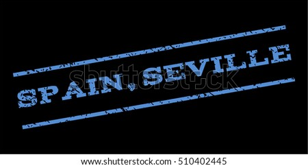 Spain Seville watermark stamp. Text tag between parallel lines with grunge design style. Rubber seal stamp with scratched texture. Vector blue color ink imprint on a black background.