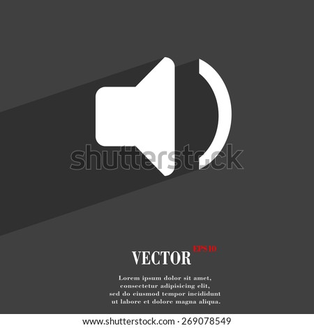 Speaker volume, Sound  icon symbol Flat modern web design with long shadow and space for your text. Vector illustration - stock vector