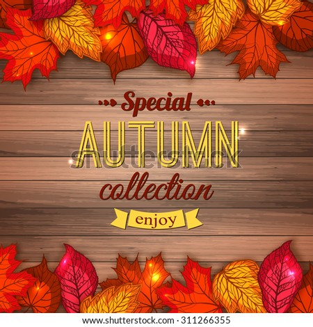 Special autumn collection typographical background with shining foliage. Photorealistic design for poster, placard, brochure, flyer, presentation. Vector illustration.