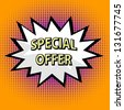Special offer label in pop art style - stock vector