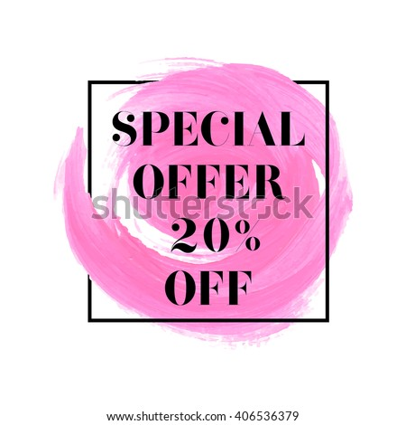 Special offer 20% off sign over original grunge art brush paint texture background acrylic stroke vector illustration. Perfect watercolor design for shop banners or cards. - stock vector