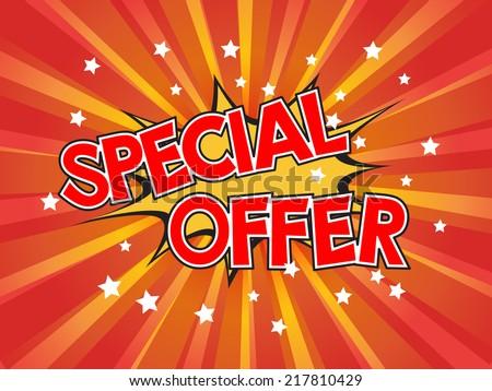 Special offer, wording in comic speech bubble on burst background :  eps10 vector design. - stock vector