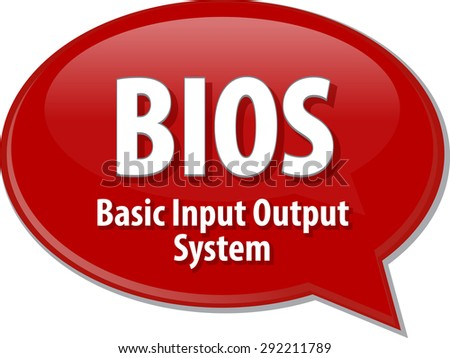 Speech bubble illustration of information technology acronym abbreviation term definition BIOS Basic Input Output System