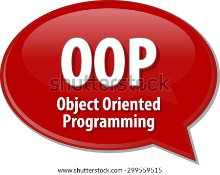 Speech bubble illustration of information technology acronym abbreviation term definition OOP Object Oriented Programming - stock vector