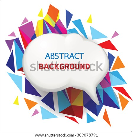 Speech bubble on abstract background with polygons. Vector illustration. - stock vector