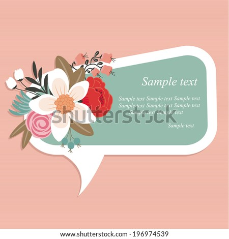 Speech bubble with beautiful floral element. - stock vector
