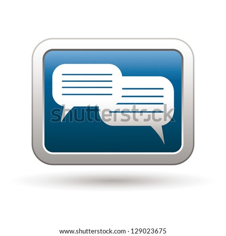 Speech bubbles icon on the blue with silver rectangular button. Vector illustration - stock vector