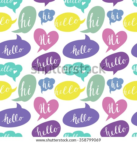 Speech bubbles with Hello and Hi words. Seamless pattern.  - stock vector