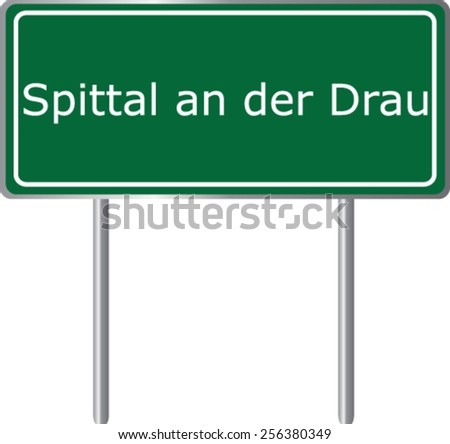 Spittal an der Drau, Austria, road sign green vector illustration, road table - stock vector