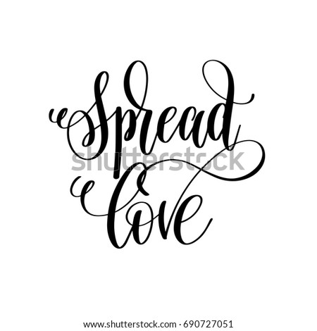 Spread Love Black And White Hand Lettering Script To Wedding Holiday Invitation Celebration Marriage Phrase