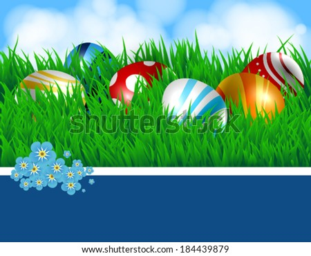 Spring background with colored Easter eggs, fresh green grass and blue sky with fluffy white clouds. White ribbon and blue card with space for text, decorated with forget - me - not flowers. - stock vector