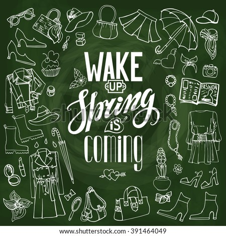Spring fashion with lettering Wake up,spring is coming.Vector hand drawing womens clothing,doodle sketch.Women wear,quote.Colored elements for spring season.Illustration on chalkboard - stock vector