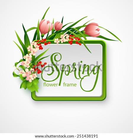 Spring frame with flowers. Vector illustration. - stock vector