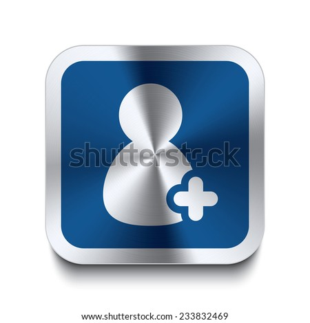 Square metal button with user add icon print on top. Part of a blue metal buttons set. - stock vector