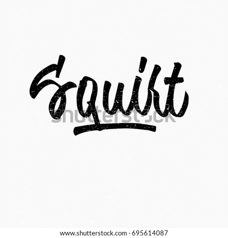 Squirt Logo Ink Hand Lettering Modern Brush Calligraphy Handwritten Phrase Inspiration Graphic