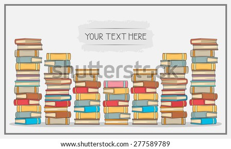 Stacks of  books with space for your text  - stock vector